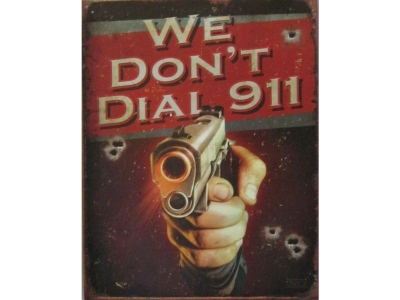 We dont dial 911  Blechschild  32x41