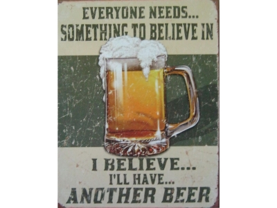 I believe i'll have another beer  Blechschild 32X41cm