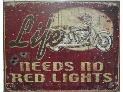 Blechschild Legends - Life Needs no red Lights Größe 41 x ..