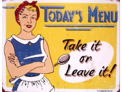 Blechschild Today s Menu Take it or Leave it!  Größe 41 x ..