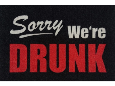 Mat 40 x 60 cm - Sorry - We are DRUNK