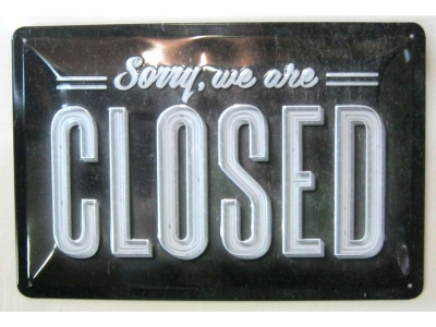 Sorry We are Closed geschlossen  Blechschild  30x20