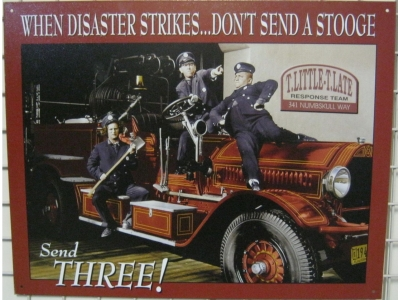 Dont-Send-A-Stooge-Tin-Sign fire dept 40.5 x 32 cm
